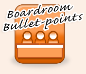 Boardroom Bullet-points